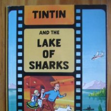 Cómics: TINTIN AND THE LAKE OF SHARKS - EDICIONES DEL PRADO - TAPA BLANDA. Lote 130666383