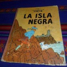 Cómics: TINTIN LA ISLA NEGRA 1ª PRIMERA EDICIÓN 1961. EDITORIAL JUVENTUD. MUY DIFÍCIL.. Lote 130700604