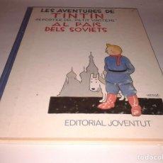 Cómics: LAS AVENTURES DE TINTIN REPORTER DEL PETIT VINGTIEME AL PAIS DELS SOVIETS, 1983, EN CATALA, . Lote 130970932