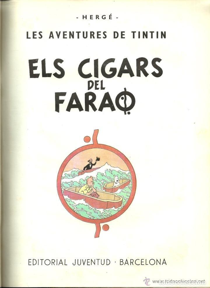 Cómics: TINTIN. ELS CIGARS DEL FARAÓ - EDITORIAL JUVENTUD - 2ª EDICIÓN EN CATALÁN. LOMO COLOR MARRÓN - 1965 - Foto 4 - 134836002