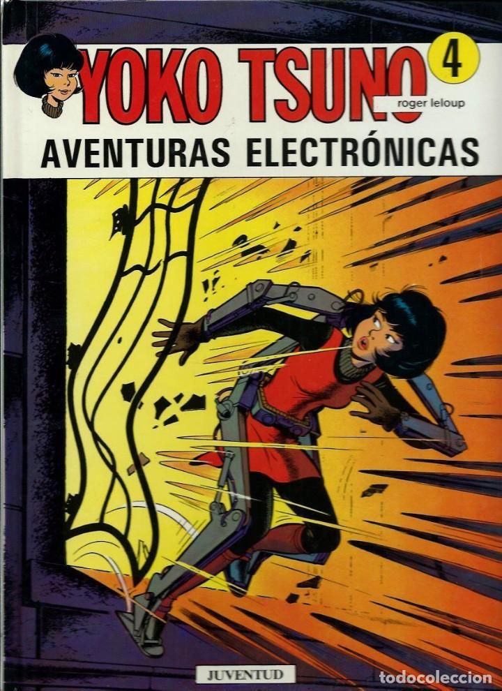 YOKO TSUNO Nº 4 - AVENTURAS ELECTRONICAS - POR ROGER LELOUP - ED. JUVENTUD 1993 1ª ED. - MUY DIFICIL (Tebeos y Comics - Juventud - Yoko Tsuno)