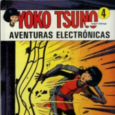 Cómics: YOKO TSUNO Nº 4 - AVENTURAS ELECTRONICAS - POR ROGER LELOUP - ED. JUVENTUD 1993 1ª ED. - MUY DIFICIL. Lote 133156594