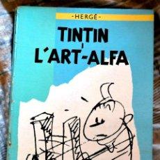 Cómics: TINTIN I L'ART ALFA. PRIMERA EDICIÓ EN CATALÀ. JOVENTUT 1987. HERGÉ.. Lote 135592678