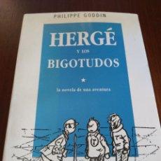 Cómics: HERGÉ Y LOS BIGOTUDOS. LA NOVELA DE UNA AVENTURA. PHILIPPE GODDIN. Lote 136099885