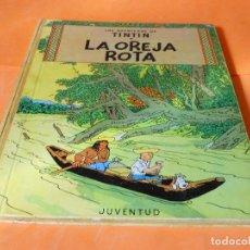 Cómics: TINTIN- LA OREJA ROTA- 3ª EDICION - HERGE-EDITORIAL JUVENTUD - LOMO DE TELA. Lote 136351590