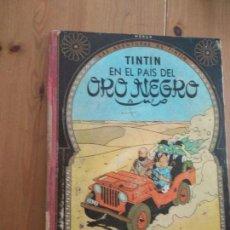Cómics: TINTÍN - TINTIN EN EL PAIS DEL ORO NEGRO. SEGUNDA EDICIÓN 1967. Lote 218873713