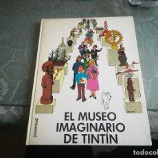 Cómics: EL MUSEO IMAGINARIO DE TINTIN EDICION ORIGINAL 1982. Lote 138019938