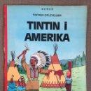 Cómics: HERGÉ - TINTINS OPLEVELSER - TINTIN I AMERIKA. CÓMIC EN DANÉS. Lote 139627230