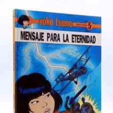 Cómics: YOKO TSUNO 5. MENSAJE PARA LA ETERNIDAD (ROGER LELOUP) JUVENTUD, 1989. Lote 140290482