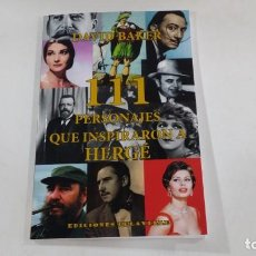 Cómics: 111 PERSONAGES QUE INSPIRARON A HERGÉ. Lote 177658860