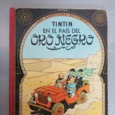 Cómics: TINTIN EN EL PAÍS DEL ORO NEGRO 1967 3A EDICION JUVENTUD LIMPIO. Lote 141913361