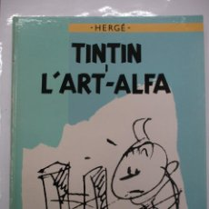 Cómics: TINTIN I L´ART ALFA - HERGE - 1ª EDICION - CATALAN CATALA. Lote 142694078