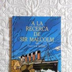 Cómics: A LA RECERCA DE SIR MALCOLM - CATALA. Lote 143058558