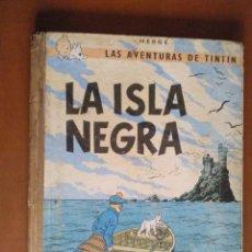 Cómics: LAS AVENTURAS DE TINTIN * LA ISLA NEGRA * 2º EDICION 1967 *. Lote 143873318