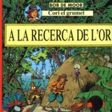Cómics: BOB DE MOOR - CORI EL GRUMET Nº 4, A LA RECERCA DE L'OR - PRIMERA EDICIÓN JOVENTUT 1993 - EN CATALÁ. Lote 144723274