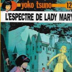 Cómics: YOKO TSUNO * L'ESPECTRE DE LADY MARY * Nº 12. Lote 144924546