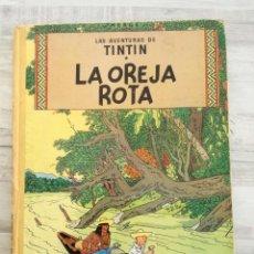 Cómics: LA OREJA ROTA (1966) - TINTÍN. Lote 146206386