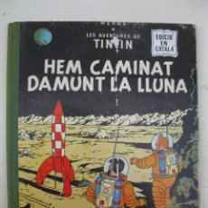 Cómics: LES AVENTURES DE TINTIN - HEM CAMINAT DAMUNT LA LLUNA - AÑO 1968 - PRIMERA EDICIÓN EN CATALÁN.. Lote 148056794
