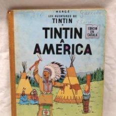 Cómics: TINTIN EN AMERICA 1ERA EDICIÓN LOMO DE TELA ANY 1968, EN CATALAN. Lote 148112570