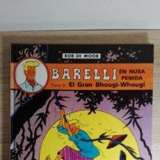 Cómics: BARELLI EN NUSA PENIDA EL GRAN BHOUGI-WHOUGI Nº4 BOB DE MOOR-ED.JUVENTUD-1ª EDICIÓN-AÑO 1991. Lote 149735382