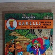 Cómics: BARELLI EN NUSA PENIDA LA ISLA DEL BRUJO Nº 2 BOB DE MOOR-ED.JUVENTUD-1ª EDICIÓN-AÑO 1990. Lote 149736234