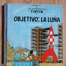 Cómics: LAS AVENTURAS DE TINTIN OBJETIVO LA LUNA 1ª EDICIÓN 1965 JUVENTUD AÑOS 60 HERGÉ EJ. Lote 149798718
