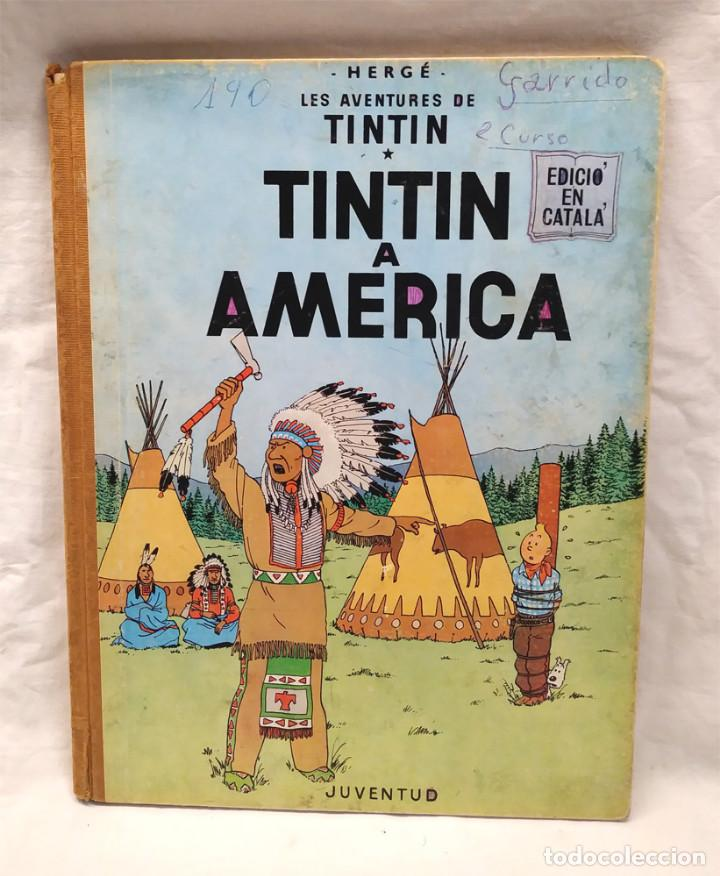 TINTIN EN AMERICA 1ERA EDICIÓN LOMO DE TELA ANY 1968, EN CATALAN (Tebeos y Comics - Juventud - Tintín)