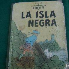 Cómics: TINTIN LA ISLA NEGRA PRIMERA EDICION CASTELLANA ABRIL 1961 VER FOTOS ESTINTIN. Lote 150312206