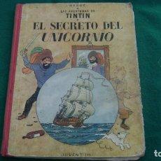 Cómics: TINTIN EL SECRETO DEL UNICORNIO SETIEMBRE 1959 PRIMERA EDICION ESPAÑOLAS VER FOTOS ESTINTIN. Lote 150312306