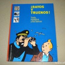Cómics: RAYOS Y TRUENOS ! TINTÍN HADDOCK Y LOS BARCOS - EDITORIAL ZENDRERA ZARIQUIEY / NORAY 1ª EDICION 2003. Lote 151441274