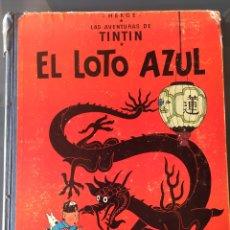 Cómics: LAS AVENTURAS DE TINTÍN * EL LOTO AZUL PRIMERA EDICIÓN 1965. Lote 151807221