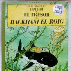 Cómics: LES AVENTURES DE TINTÍN. HERGÉ. EL TRESOR DE RACKHAM EL ROIG .EN CATALÀ, ED. JUVENTUD.1ª EDICIÓ 1965. Lote 152144622