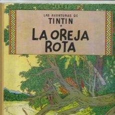 Cómics: TINTIN: LA OREJA ROTA, 1965, JUVENTUD, MUY BUEN ESTADO. Lote 152887906