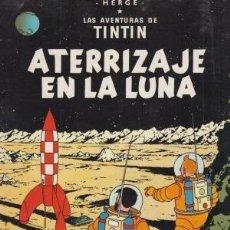 Cómics: LAS AVENTURAS DE TINTÍN. ATERRIZAJE EN LA LUNA. HERGÉ. Lote 155135058