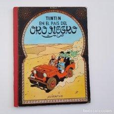 Cómics: TINTÍN EN EL PAÍS DEL ORO NEGRO,ED. JUVENTUD,2ª SEGUNDA EDICIÓN,AÑO 1965,BUEN ESTADO GENERAL. Lote 155403998