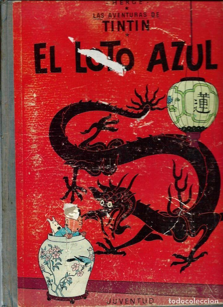 HERGE - TINTIN - EL LOTO AZUL - ED. JUVENTUD 1965, 1ª PRIMERA EDICION - IMPRENTA ROSES, LOMO AZUL (Tebeos y Comics - Juventud - Tintín)