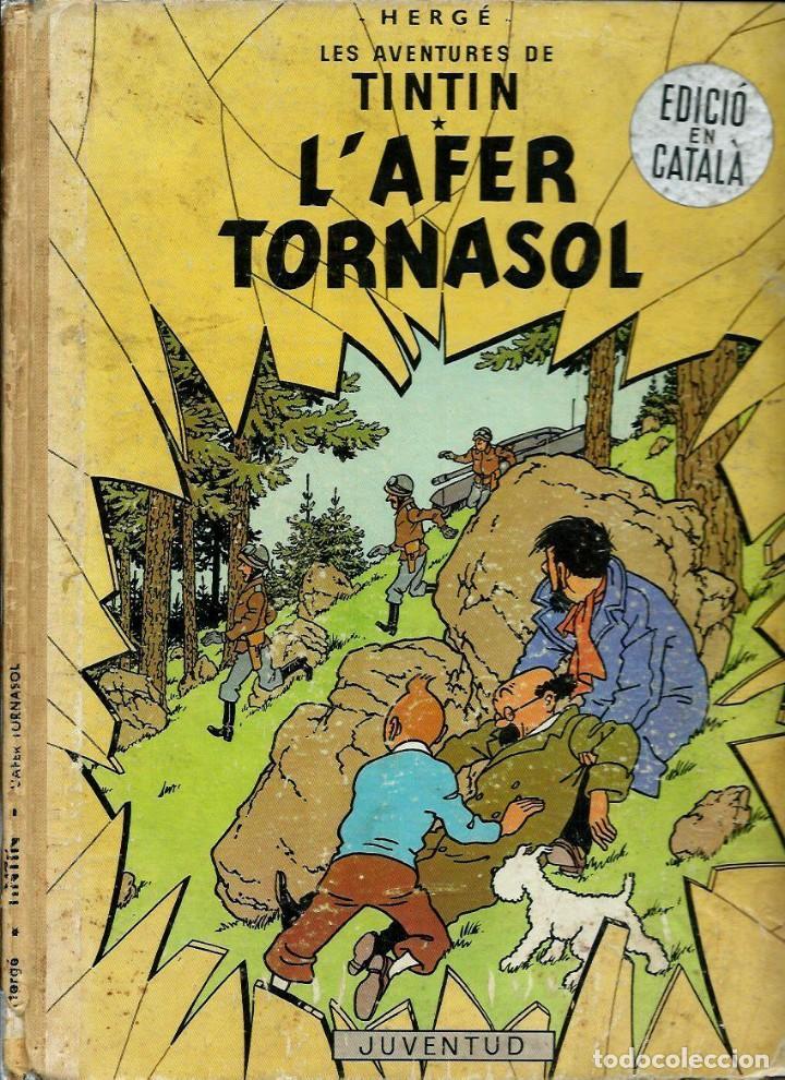 HERGE - TINTIN - L' AFER TORNASOL - EDITORIAL JUVENTUD 1967, 1ª PRIMERA EDICIO - EN CATALA (Tebeos y Comics - Juventud - Tintín)