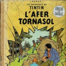 Cómics: HERGE - TINTIN - L' AFER TORNASOL - EDITORIAL JUVENTUD 1967, 1ª PRIMERA EDICIO - EN CATALA. Lote 155627166