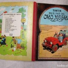 Cómics: TINTIN EN EL PAIS DEL ORO NEGRO - HERGE - 2ª EDI JUVENTUD 1965, BUENA CONSERVACION, ENTELADO + INFO. Lote 156272538
