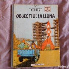 Comics : TINTÍN OBJECTIU LA LLUNA 1ª EDICIÓN DEL AÑO 1968 IDIOMA CATALAN. Lote 157230738