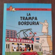 Cómics: LAS AVENTURAS DE TINTIN: LA TRAMPA BORDURIA (1° EDICION) - NO OFICIAL (2004). Lote 158572798
