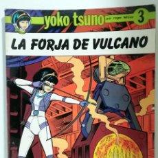 Cómics: YOKO TSUNO Nº 3: LA FORJA DE VULCANO - EDICIONES RASGOS, 1983. Lote 158961810