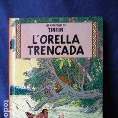Cómics: LES AVENTURES DE TINTIN -L,ORELLA TRENCADA -PEQUEÑO TAMAÑO CASTERMAN EN CATALAN. Lote 159471946