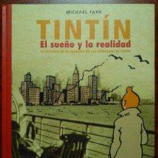 Comics : TINTÍN. EL SUEÑO Y LA REALIDAD. LA HISTORIA DE LA CREACIÓN DE LAS AVENTURAS DE TINTÍN / MICHAEL FARR. Lote 160513210