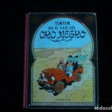 Cómics: LAS AVENTURAS DE TINTIN JUVENTUD TINTIN EN EL PAIS DEL ORO NEGRO HERGE SEGUNDA EDICION 1965. Lote 162226162
