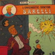 Cómics: BARELLI--BOB DE MOOR-L ´ENIGMATIC SENYOR BARELLI. Lote 167742404