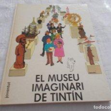 Cómics: EL MUSEU IMAGINARI DE TINTIN 1ª EDICIÓN. Lote 168003752