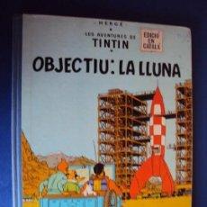 Cómics: (COM-190701)JUVENTUD-LAS AVENTURAS DE TINTIN-OBJETIU,LA LLUNA-EN CATAL -PRIMERA EDICION 1968. Lote 170700605