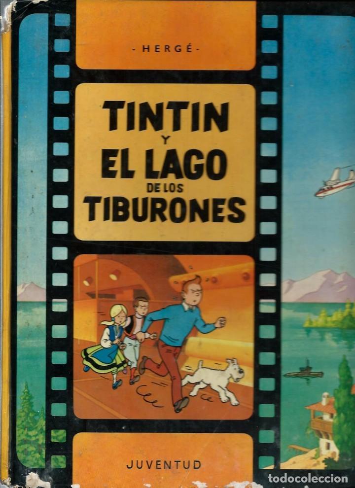 HERGE - TINTIN Y EL LAGO DE LOS TIBURONES - ED. JUVENTUD 1974, PRIMERA EDICION - VER DESCRIPCION (Tebeos y Comics - Juventud - Tintín)