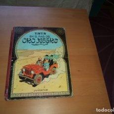 Cómics: TINTIN EN EL PAÍS DEL ORO NEGRO, TERCERA EDICIÓN, 1967 EDITORIAL JUVENTUD HERGÉ. Lote 172669597